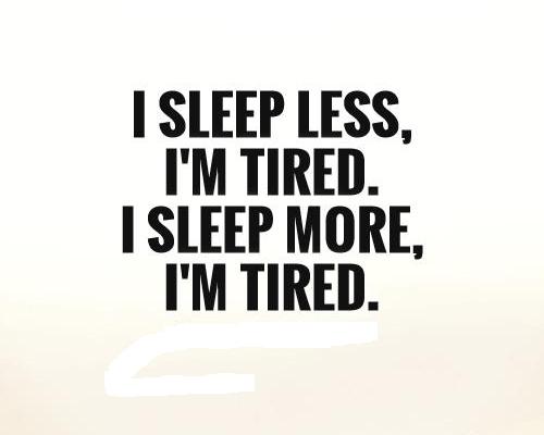 Sleep more feel tired?